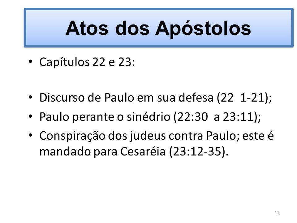 Atos dos Apóstolos Capítulos 22 e 23: