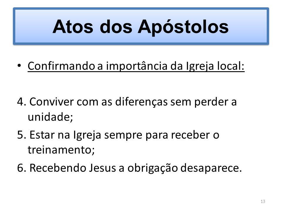 Atos dos Apóstolos Confirmando a importância da Igreja local: