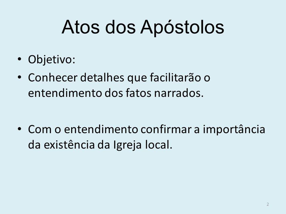 Atos dos Apóstolos Objetivo:
