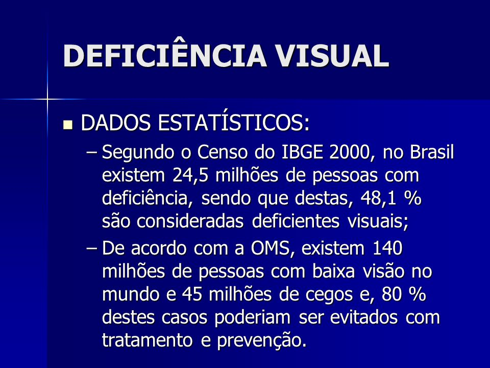 DEFICIÊNCIA VISUAL DADOS ESTATÍSTICOS: