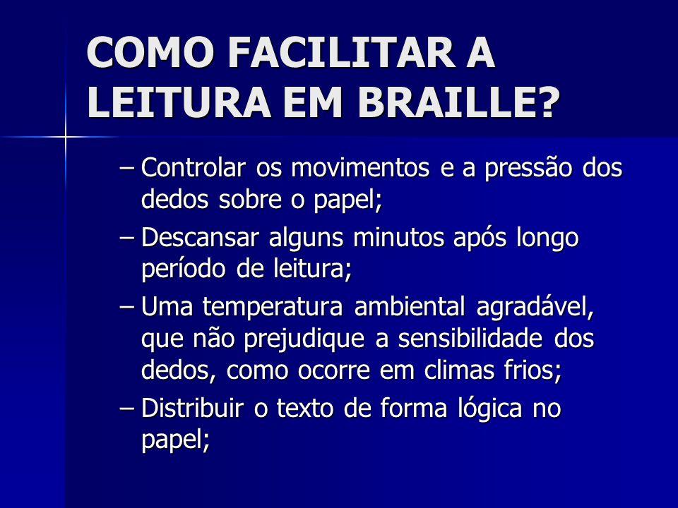 COMO FACILITAR A LEITURA EM BRAILLE