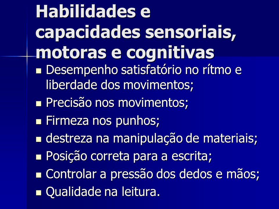 Habilidades e capacidades sensoriais, motoras e cognitivas