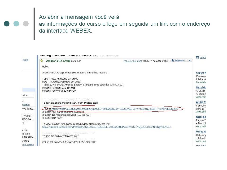 Ao abrir a mensagem você verá as informações do curso e logo em seguida um link com o endereço da interface WEBEX.
