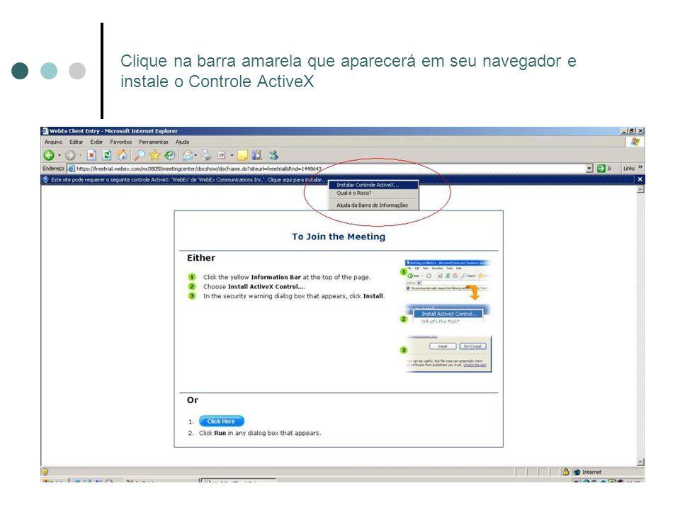 Clique na barra amarela que aparecerá em seu navegador e instale o Controle ActiveX