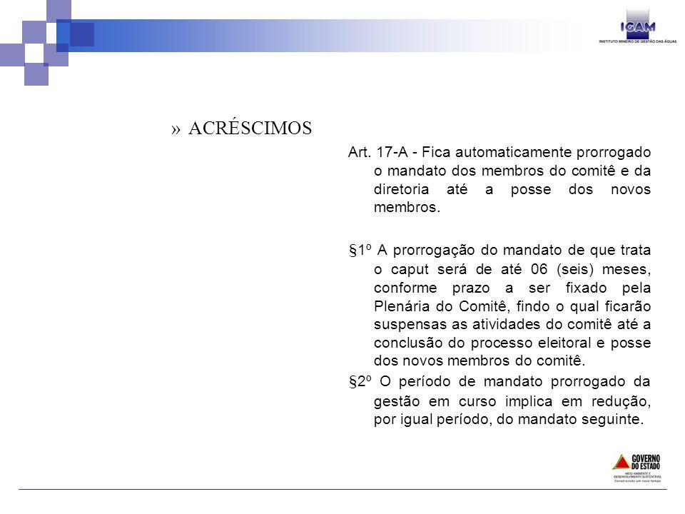 ACRÉSCIMOS Art. 17-A - Fica automaticamente prorrogado o mandato dos membros do comitê e da diretoria até a posse dos novos membros.