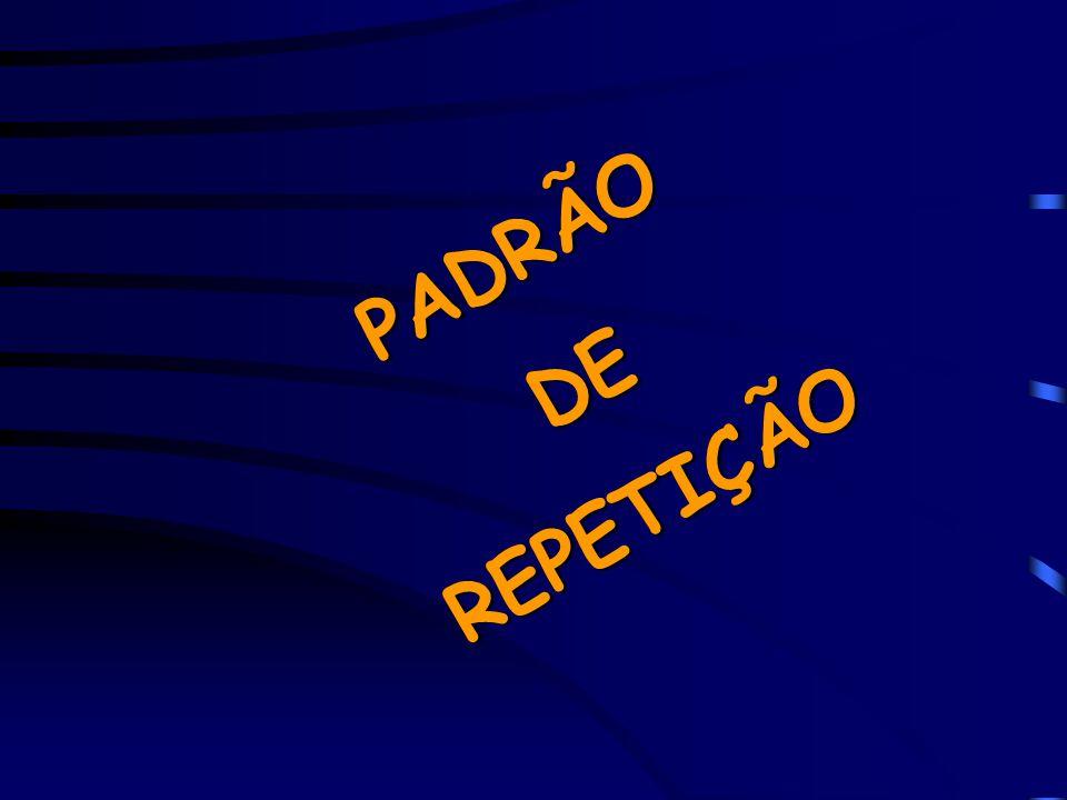 PADRÃO DE REPETIÇÃO