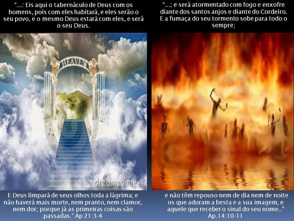 ...: Eis aqui o tabernáculo de Deus com os homens, pois com eles habitará, e eles serão o seu povo, e o mesmo Deus estará com eles, e será o seu Deus.