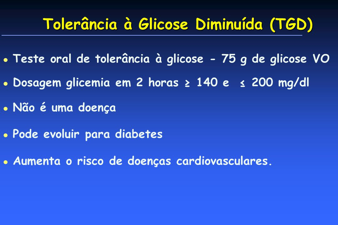 Tolerância à Glicose Diminuída (TGD)