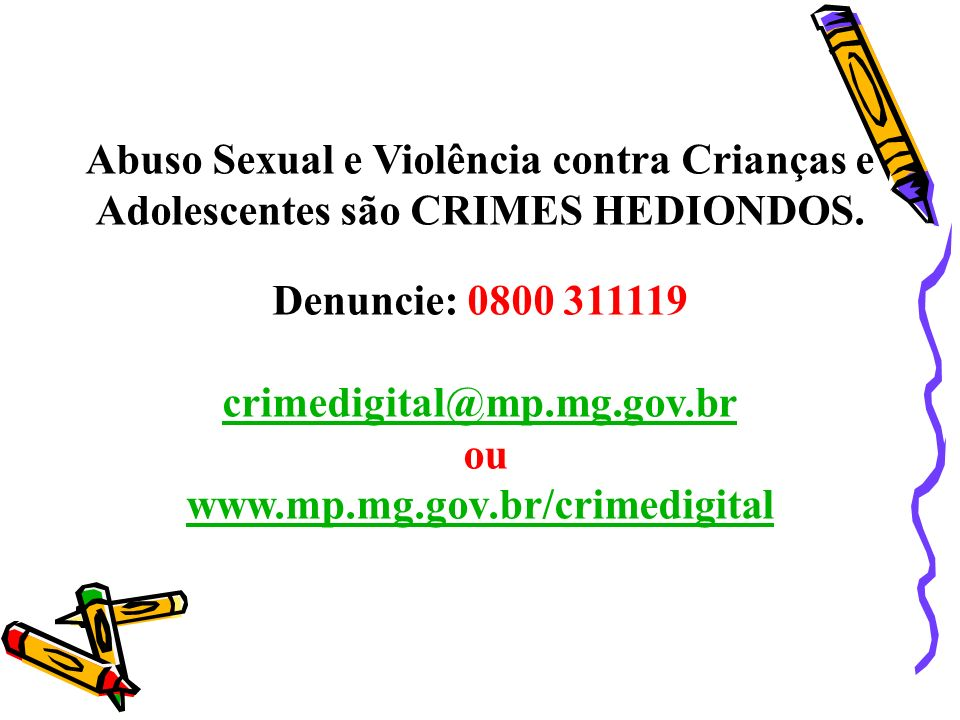 Abuso Sexual e Violência contra Crianças e Adolescentes são CRIMES HEDIONDOS.