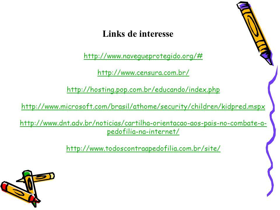 Links de interesse http://www.navegueprotegido.org/#