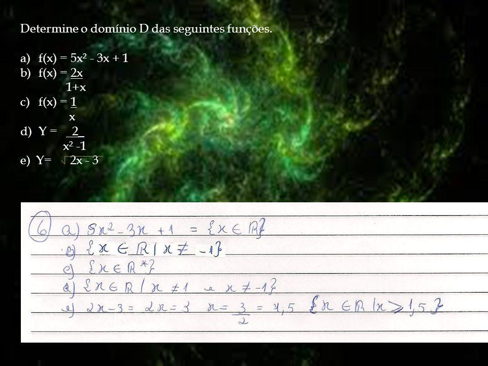 Determine o domínio D das seguintes funções.