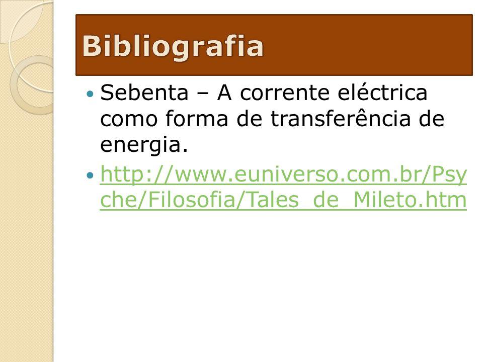 Bibliografia Sebenta – A corrente eléctrica como forma de transferência de energia.