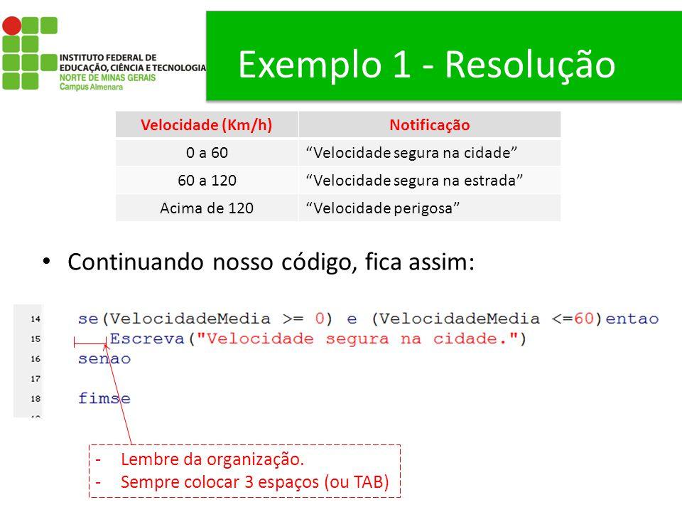Exemplo 1 - Resolução Continuando nosso código, fica assim: