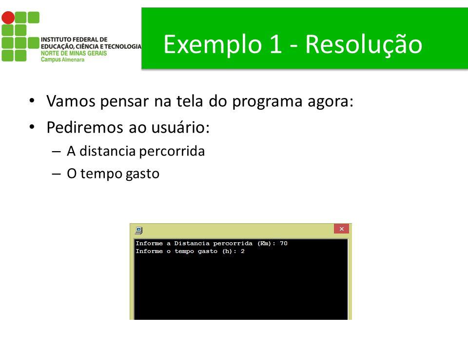 Exemplo 1 - Resolução Vamos pensar na tela do programa agora: