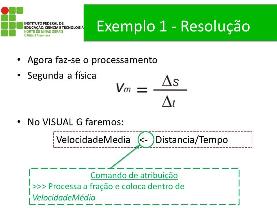 Exemplo 1 - Resolução Agora faz-se o processamento Segunda a física