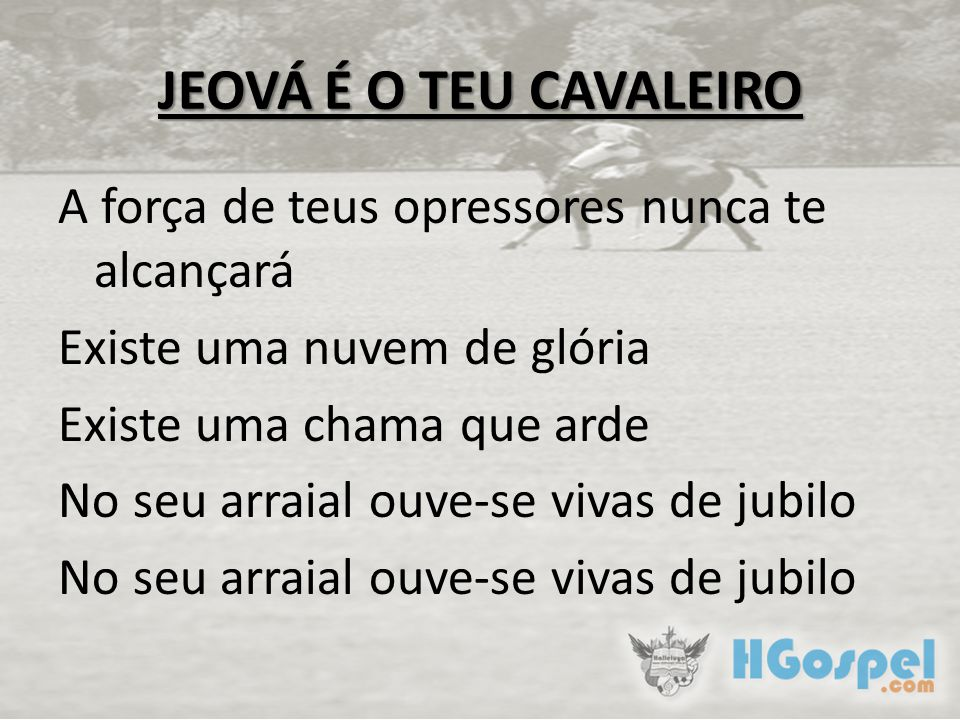 JEOVÁ É O TEU CAVALEIRO