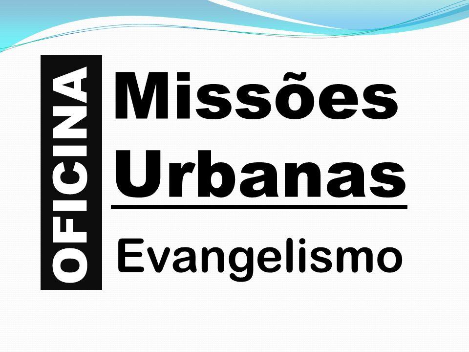 Missões Urbanas OFICINA Evangelismo