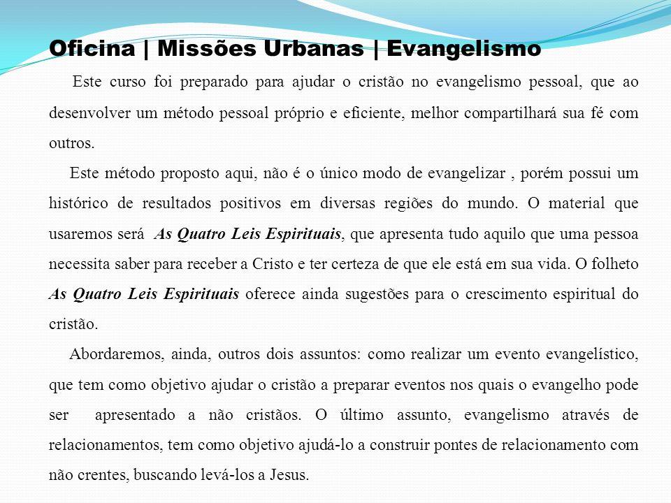 Oficina | Missões Urbanas | Evangelismo