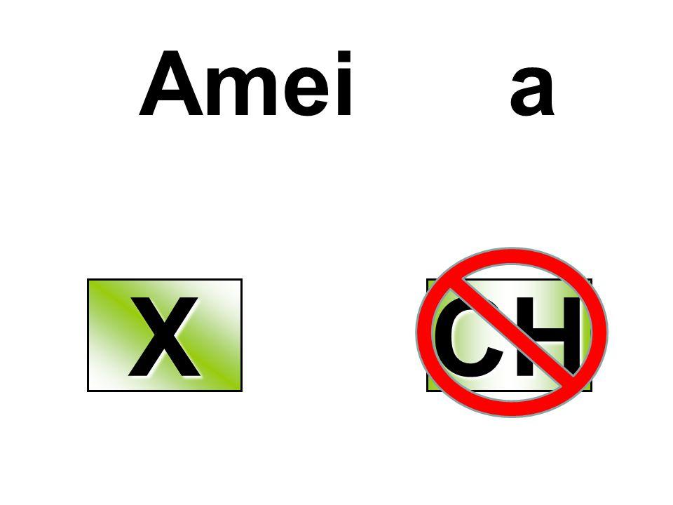 Amei a X CH