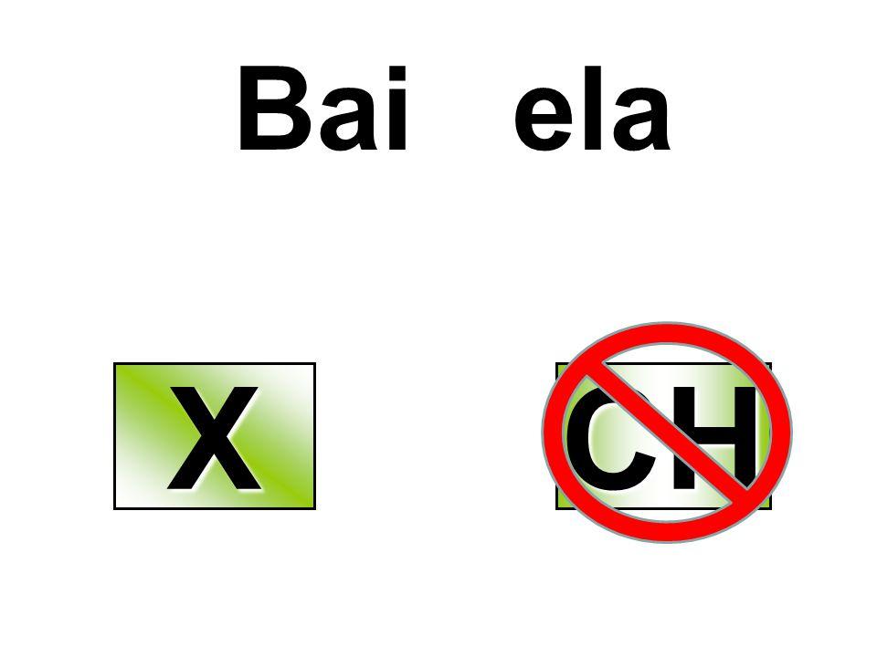 Bai ela X CH
