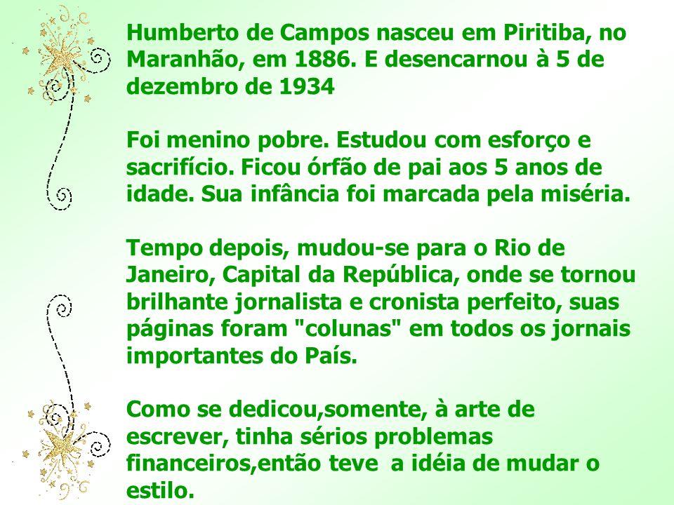 Humberto de Campos nasceu em Piritiba, no Maranhão, em 1886
