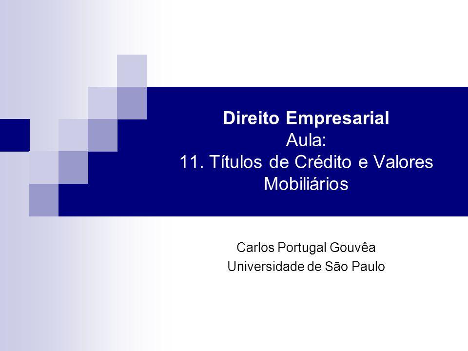 Direito Empresarial Aula: 11. Títulos de Crédito e Valores Mobiliários