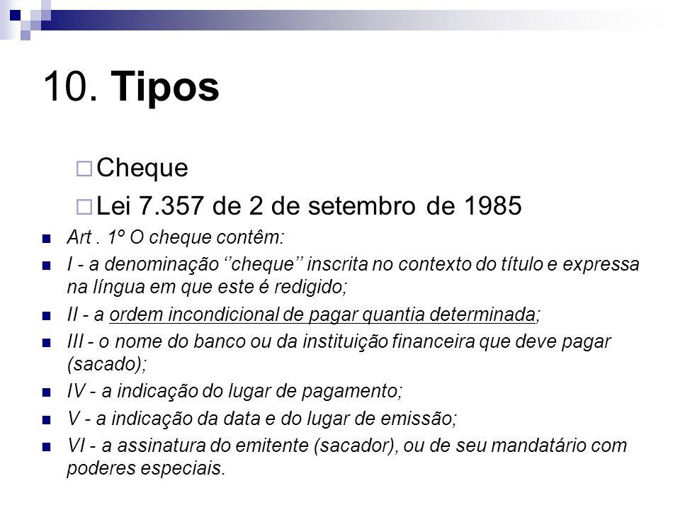 10. Tipos Cheque Lei 7.357 de 2 de setembro de 1985