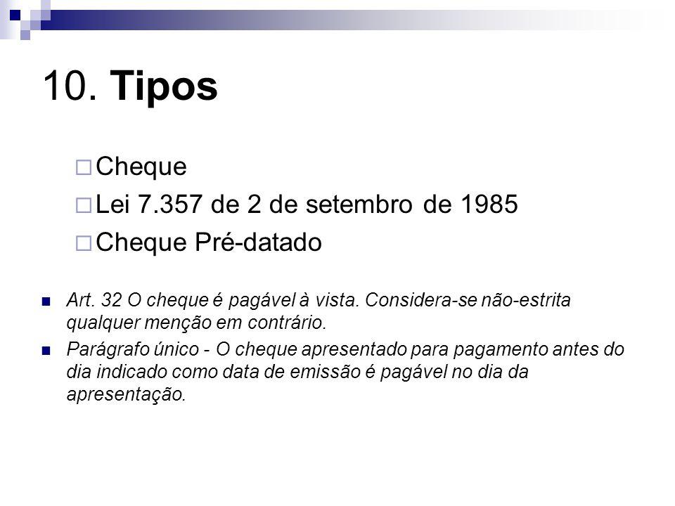 10. Tipos Cheque Lei 7.357 de 2 de setembro de 1985 Cheque Pré-datado