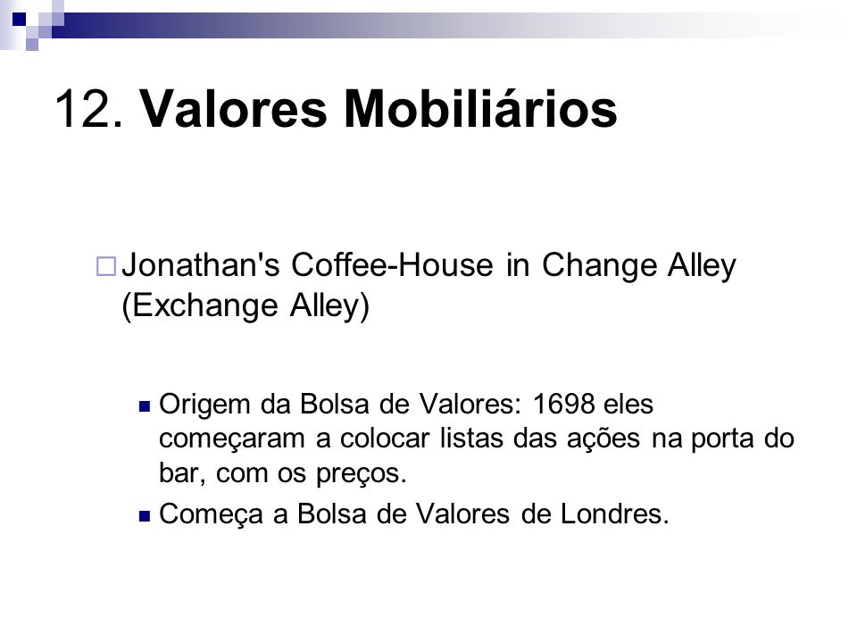 12. Valores Mobiliários Jonathan s Coffee-House in Change Alley (Exchange Alley)
