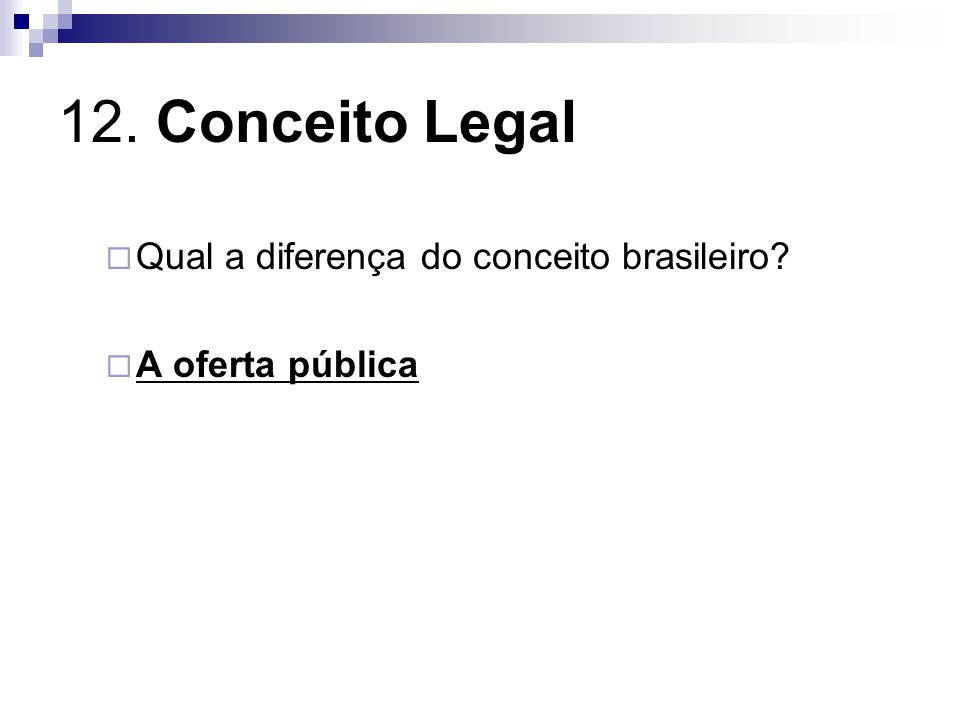 12. Conceito Legal Qual a diferença do conceito brasileiro
