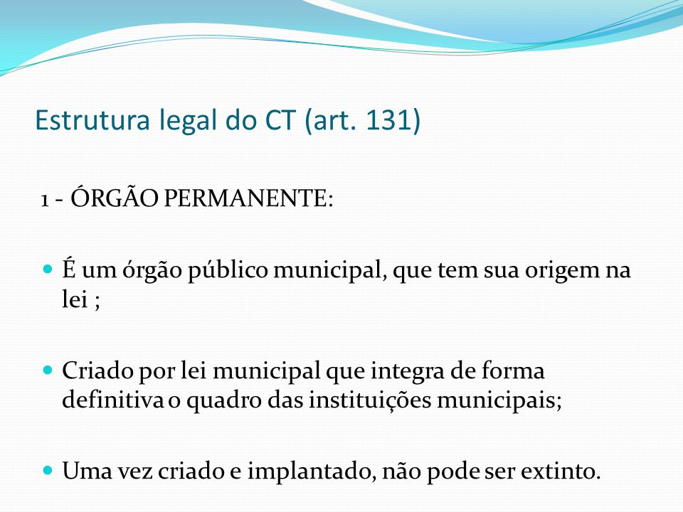 Estrutura legal do CT (art. 131)