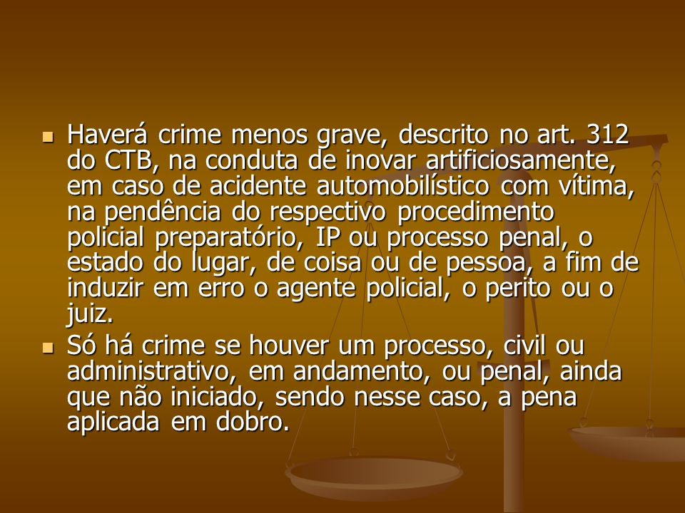 Haverá crime menos grave, descrito no art