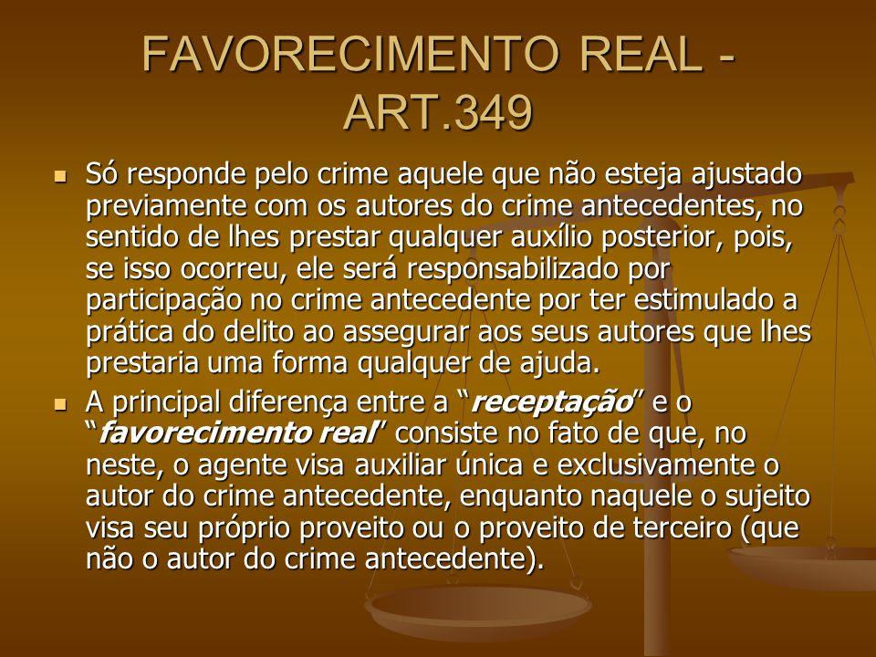 FAVORECIMENTO REAL -ART.349