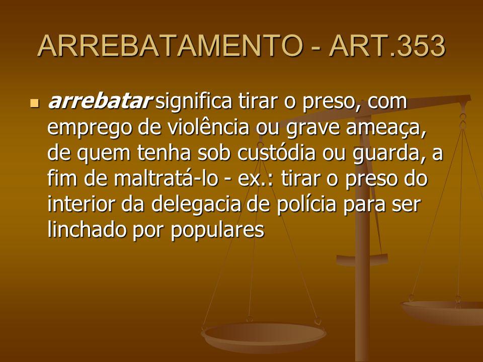 ARREBATAMENTO - ART.353