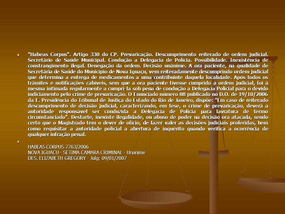 Habeas Corpus . Artigo 330 do CP. Prevaricação