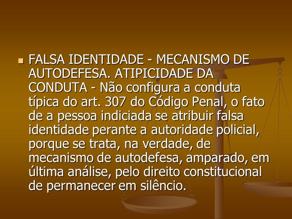 FALSA IDENTIDADE - MECANISMO DE AUTODEFESA