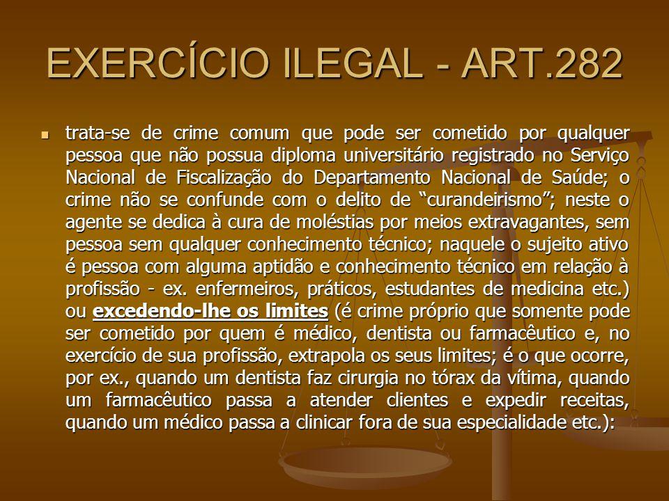 EXERCÍCIO ILEGAL - ART.282