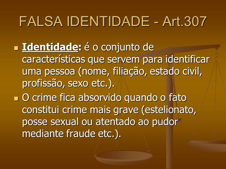 FALSA IDENTIDADE - Art.307