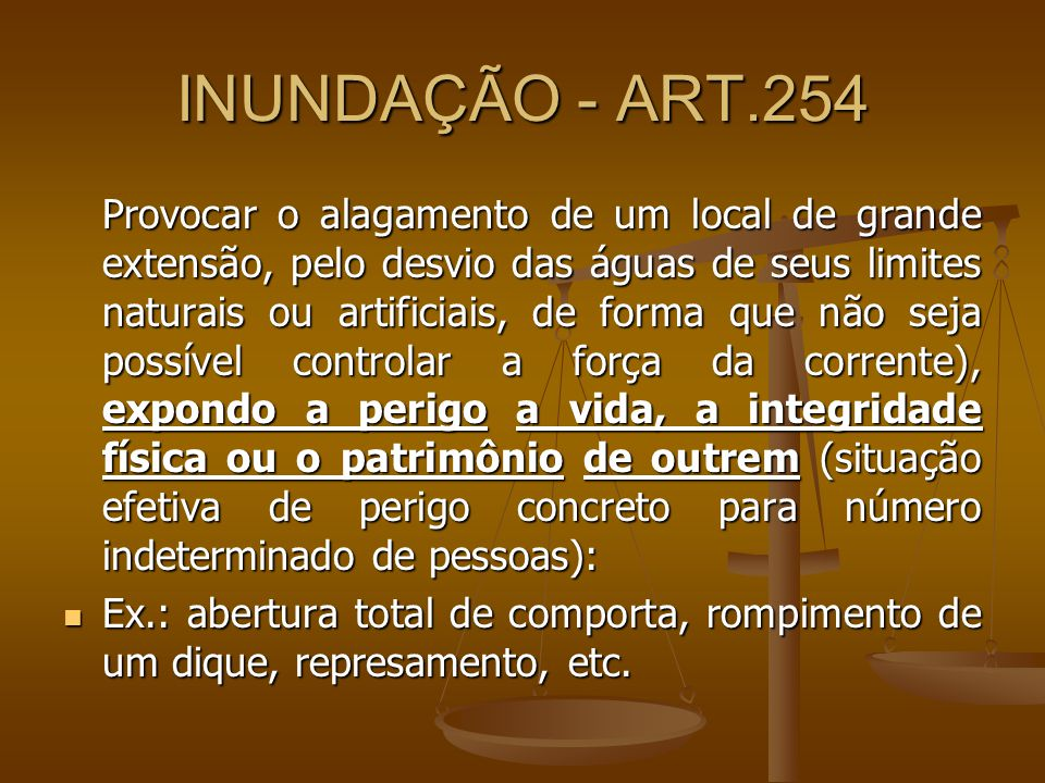 INUNDAÇÃO - ART.254