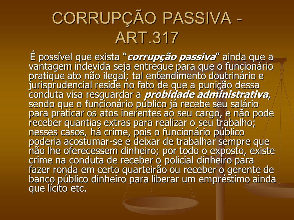 CORRUPÇÃO PASSIVA - ART.317