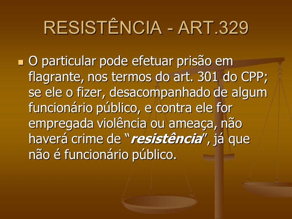 RESISTÊNCIA - ART.329