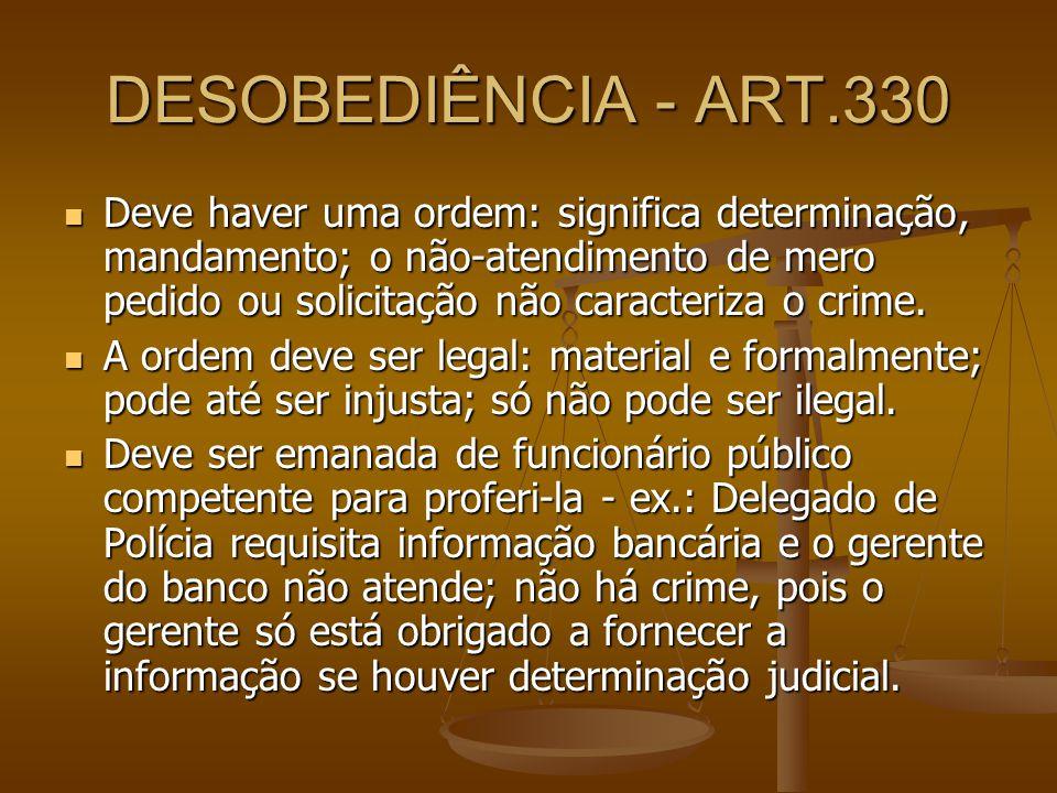DESOBEDIÊNCIA - ART.330