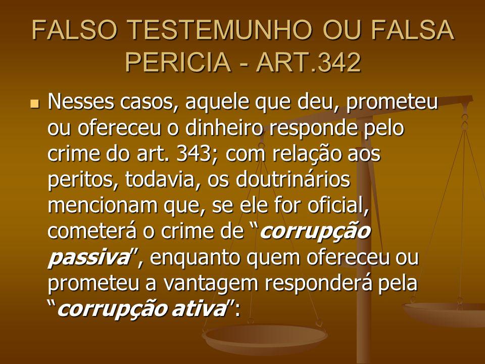 FALSO TESTEMUNHO OU FALSA PERICIA - ART.342