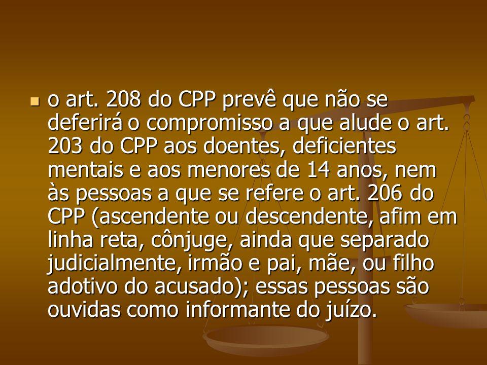 o art. 208 do CPP prevê que não se deferirá o compromisso a que alude o art.