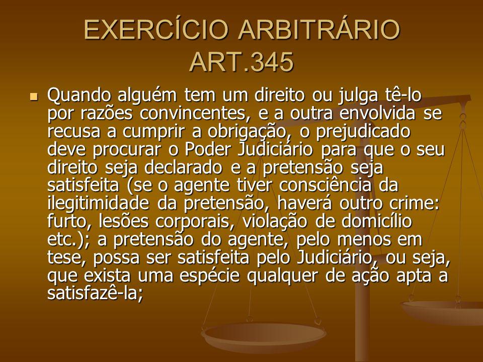 EXERCÍCIO ARBITRÁRIO ART.345
