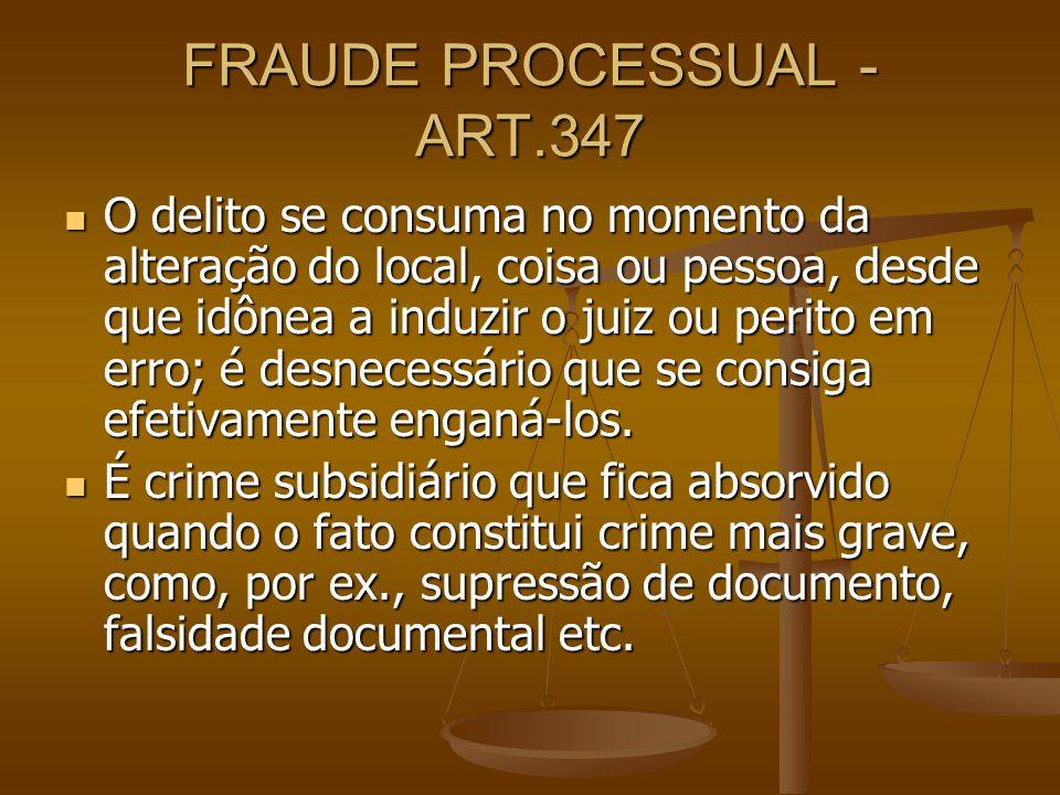 FRAUDE PROCESSUAL - ART.347