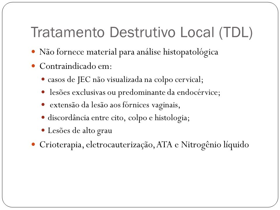 Tratamento Destrutivo Local (TDL)