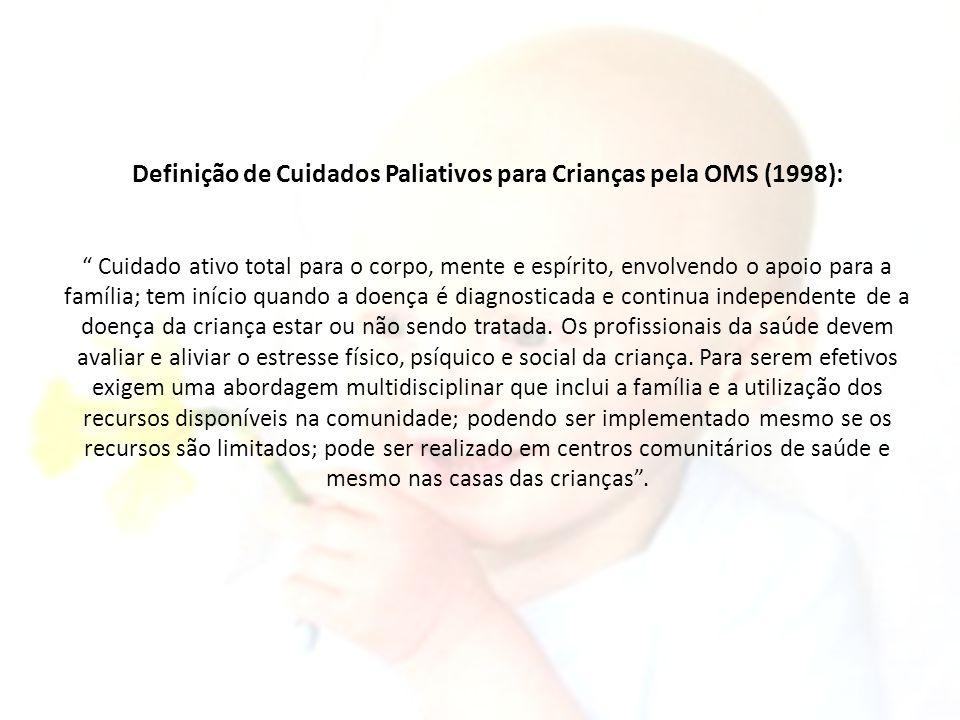 Definição de Cuidados Paliativos para Crianças pela OMS (1998):
