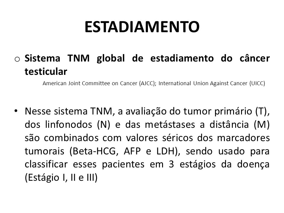 ESTADIAMENTO Sistema TNM global de estadiamento do câncer testicular