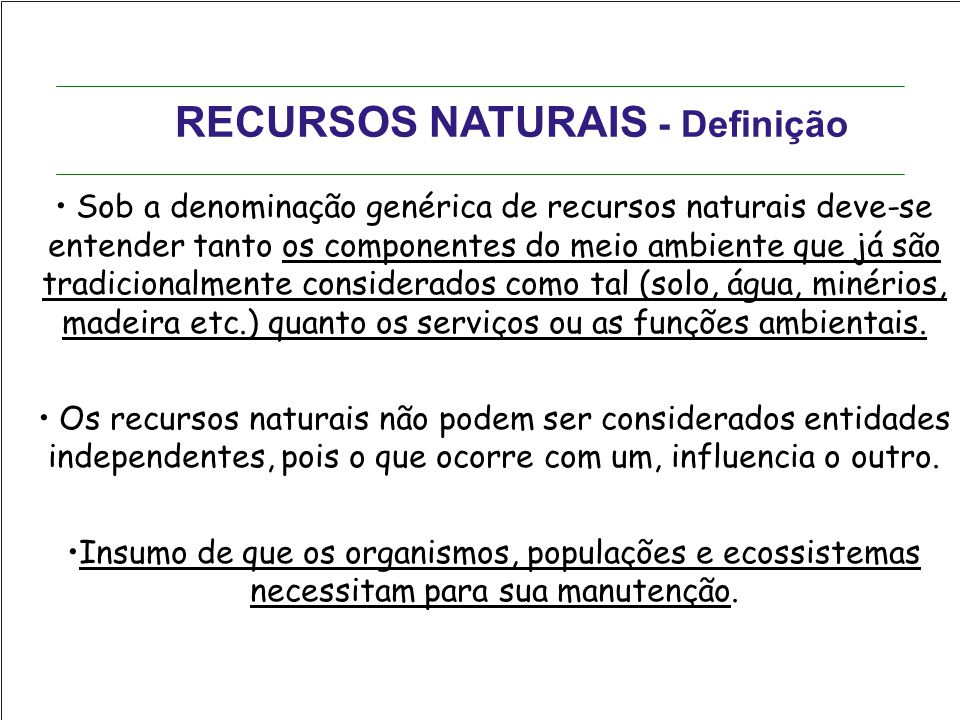 RECURSOS NATURAIS - Definição